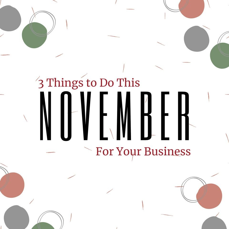3 Things to do this November for Your Business